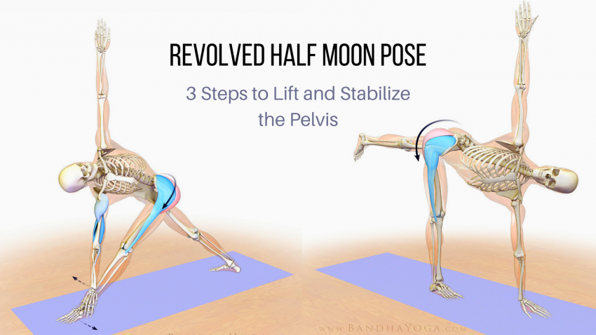 Revolved Half Moon Pose: 3 Steps to Lift and Stabilize the ...